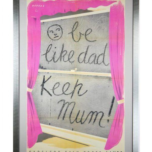WW2 Be Like Dad Keep Mum Careless Talk Costs Lives Poster